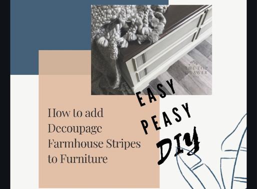 How To Add Decoupage Farmhouse Ticking Stripes to Furniture!