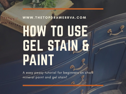 Easy Gel Stain & Chalk Mineral Paint Tutorial