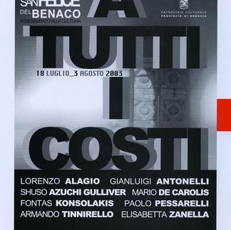 A TUTTI I COSTI, Circolo Culturale Bertolt Brecht - Milano, Palazzo ex Monte di Pietà - San Felice del Benaco, 2004