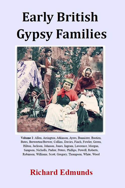 Early British Gypsy Families Vol 1: Allen to Wood