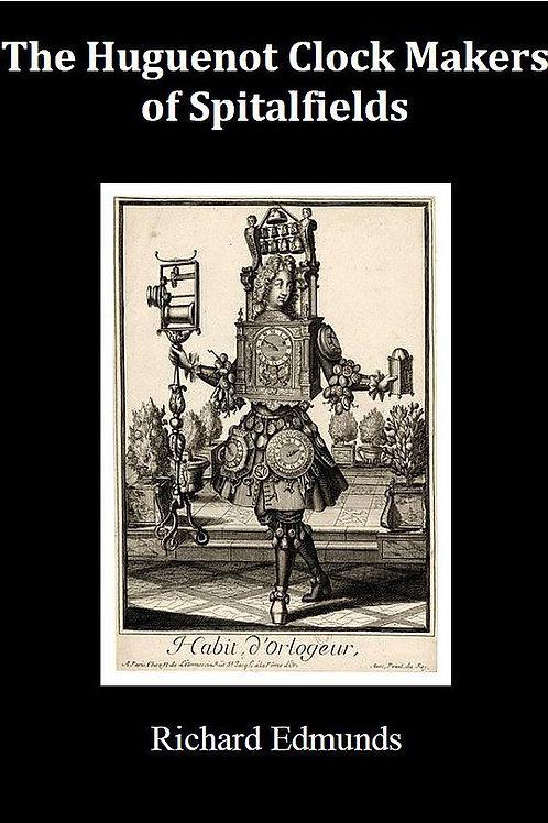The Huguenot Clockmakers of Spitalfields
