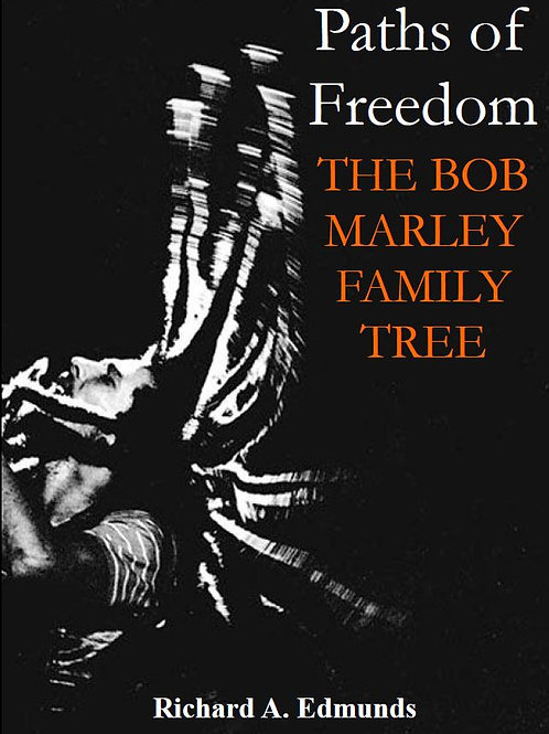 Paths of Freedom - The Bob Marley Family Tree