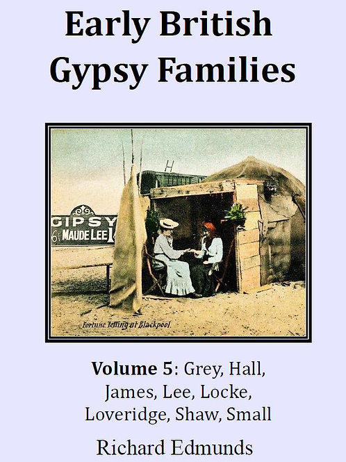 Early British Gypsy Families Vol 5: Gray to Small