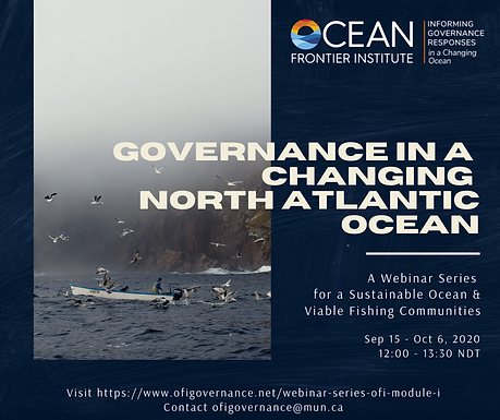 Watch Now: 'Governance in a Changing North Atlantic Ocean: A Webinar Series for a Sustainable Ocean and Viable Fishing Communities'!