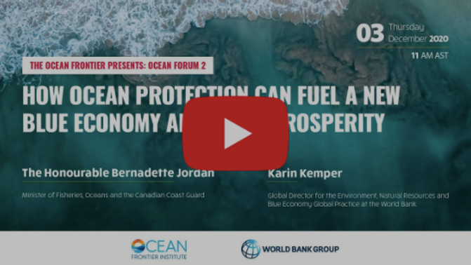 Watch Now: Ocean Frontier Institute's Ocean Forum 2 'How Ocean Protection Can Fuel a New Blue Economy and Drive Prosperity'
