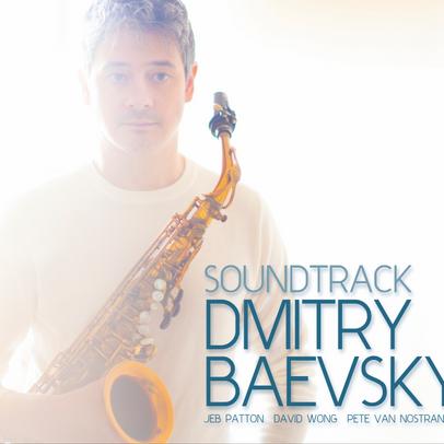 """Dmitry Baevsky """"SOUNDTRACK"""" / May 21st Fresh Sound New Talent"""