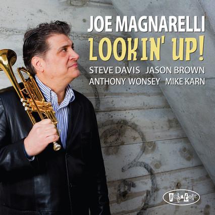 "JOE MAGNARELLI ""LOOKIN' UP"" - RELEASE JUNE 24th on POSI-TONE"