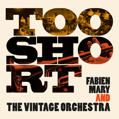 """New album ! Fabien Mary & the Vintage Orchestra """"Too Short"""""""