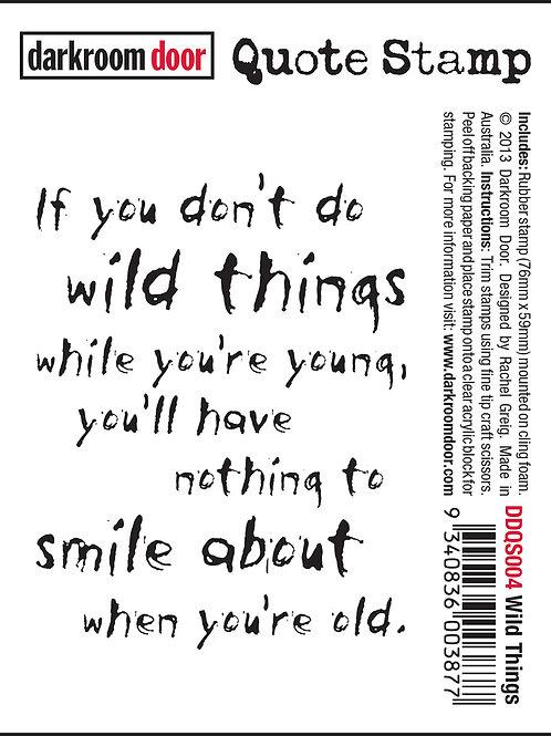 """Darkroom Door - """"Wild Things"""" Quote Rubber Stamp"""