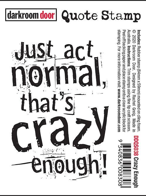 """Darkroom Door - """"Crazy Enough"""" Quote Rubber Stamp"""