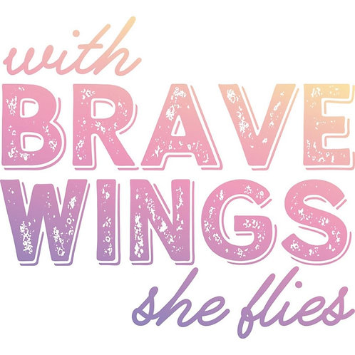 """Couture Creations Clear Stamp 1.8"""" """"With Brave Wings She Flies"""""""