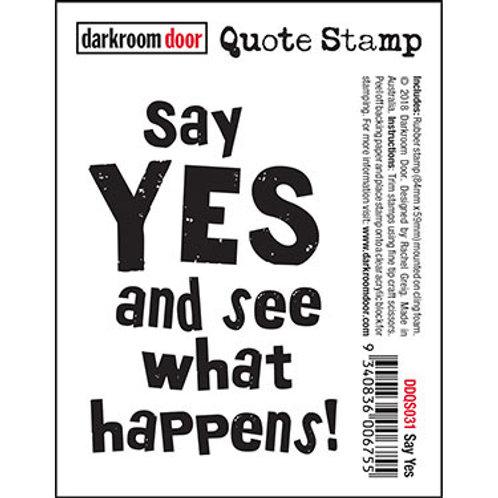 """Darkroom Door - """"Say Yes"""" Quote Rubber Stamp"""