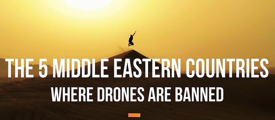 The 5 Middle Eastern countries that banned drones from their skies and why.
