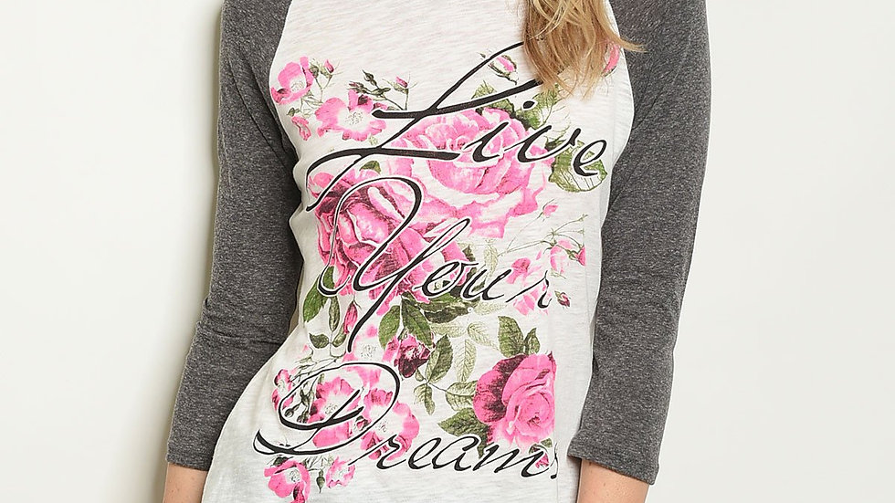 """Ivory Charcoal """"Live You Dreams"""" Print Top"""