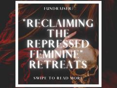 Reclaiming the Repressed Feminine Retreats -- Fundraiser