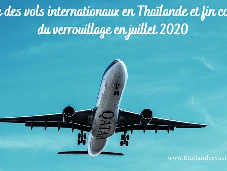 REPRISE DES VOLS INTERNATIONAUX EN THAÏLANDE ET FIN COMPLÈTE DU VERROUILLAGE EN JUILLET 2020 ?