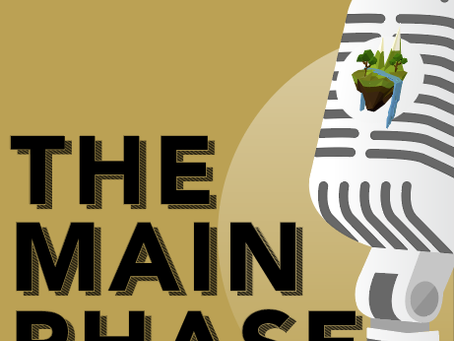 The Main Phase Ep 113 Now Released!