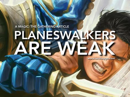 Planeswalkers Are Weak