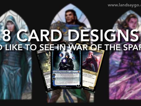 8 Card Design's I'd Like to See in #MTGWAR
