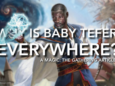 Why is Baby Teferi Everywhere?