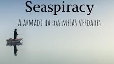 Seaspiracy e a armadilha das meias verdades
