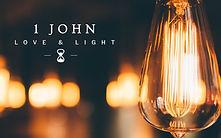 1-John-Love-and-Light-Sermon-Series-Titl