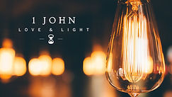 1-John-Love-and-Light-Sermon-Series-Titl
