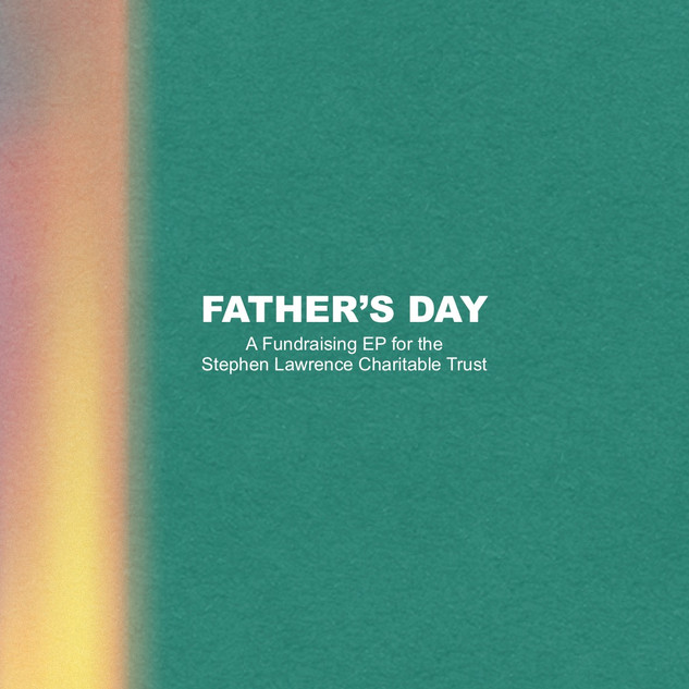 Father's Day - A Fundraising EP for the Stephen Lawrence Charitable Trust