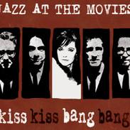 Download Kiss Kiss Bang Bang by Jazz at the Movies