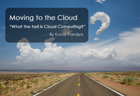 """Moving to the Cloud - """"What the hell is Cloud Computing?!"""""""