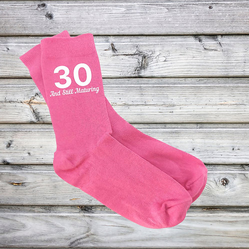 Still Maturing Birthday Milestone Pink Socks - More Variations Available