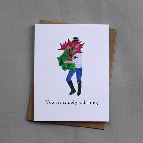 You are simply radishing