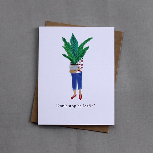 Don't stop be-leafin'
