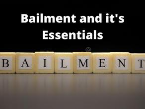 BAILMENT AND ITS ESSENTIALS