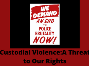 CUSTODIAL VIOLENCE: A THREAT TO OUR RIGHTS!
