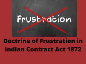 DOCTRINE OF FRUSTRATION IN INDIAN CONTRACT ACT 1872