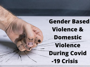 GENDER BASED VIOLENCE & DOMESTIC VIOLENCE DURING COVID-19 CRISIS