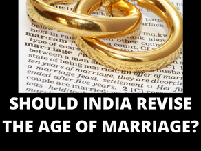 SHOULD INDIA REVISE THE AGE OF MARRIAGE?