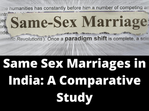 SAME SEX MARRIAGES IN INDIA: A COMPARATIVE STUDY