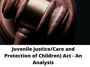 JUVENILE JUSTICE (CARE AND PROTECTION OF CHILDREN) ACT- AN ANALYSE