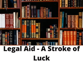 LEGAL AID- A STROKE OF LUCK