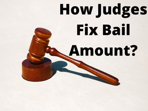 HOW JUDGES FIX BAIL AMOUNT?