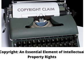 COPYRIGHT: AN ESSENTIAL ELEMENT OF INTELLECTUAL PROPERTY RIGHTS