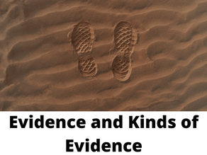 EVIDENCE AND KINDS OF EVIDENCE