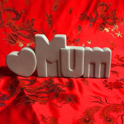 'Paint Your Own' Kit 137 -'MUM 3D' sign