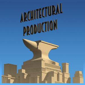 Architectural Production