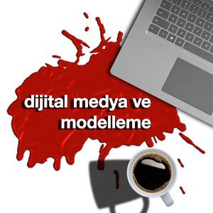 Dijital Medya & Modelleme
