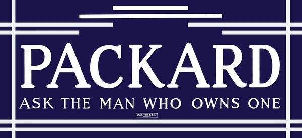 Packard... Ask the man who owns one, sign