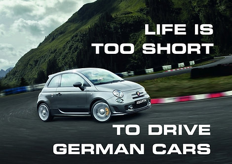 """Fantasy Advert for FIAT ABARTH 500 """"Life is too short to drive German cars"""""""
