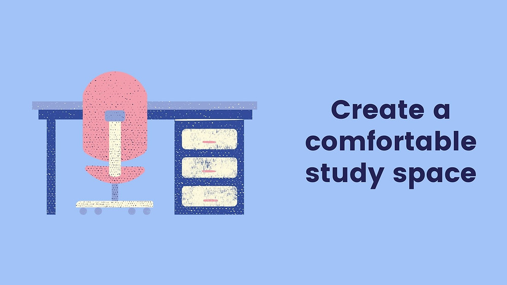 How to create a comfortable study space